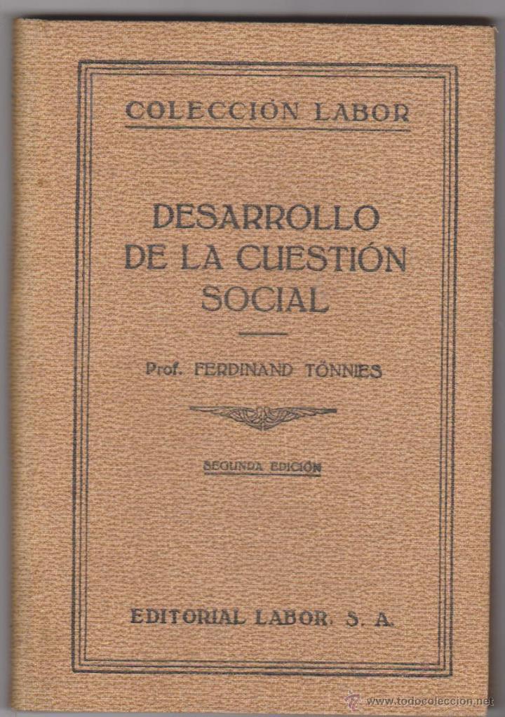 DESARROLLO DE LA CUESTIÓN SOCIAL. PROF. FERDINAND TONNIES. 2ª EDICIÓN LABOR 1933. (Libros Antiguos, Raros y Curiosos - Pensamiento - Sociología)