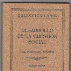 Libros antiguos: DESARROLLO DE LA CUESTIÓN SOCIAL. PROF. FERDINAND TONNIES. 2ª EDICIÓN LABOR 1933. . Lote 50902875