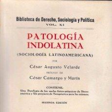 Libros antiguos: PATOLOGÍA INDOLATINA - SOCIOLOGÍA LATINOAMERICANA (C.A. VELARDE, 1933) SIN USAR JAMÁS. Lote 52849882
