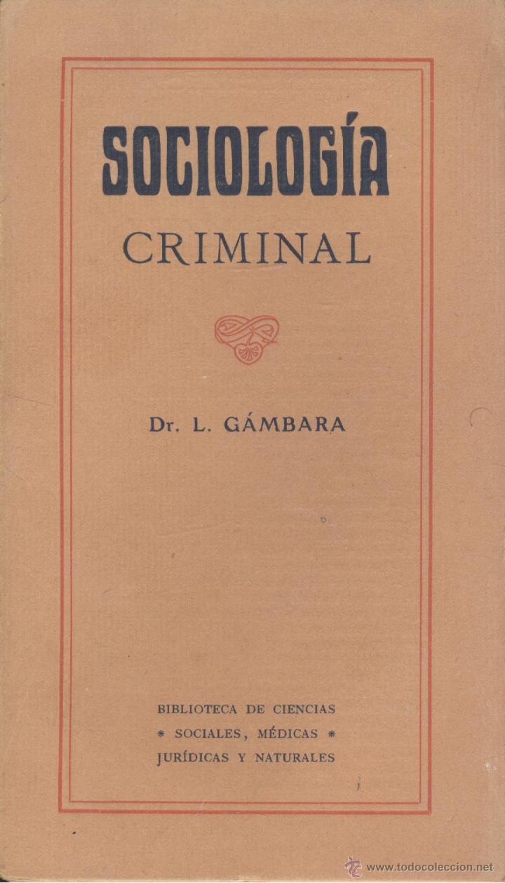 L. GÁMBARA. SOCIOLOGÍA CRIMINAL. BARCELONA, C. 1925. S5 (Libros Antiguos, Raros y Curiosos - Pensamiento - Sociología)