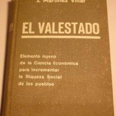 Libros antiguos: EL VALESTADO - MARTINEZ VILLAR - LA IBERICA BARCELONA 1935. Lote 53631055