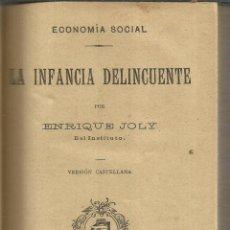 Libros antiguos: LA INFANCIA DELINCUENTE. ENRIQUE JOLY. ADMINISTRACIÓN. MADRID. Lote 54601821