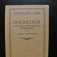 Libros antiguos: SOCIOLOGÍA DE L. VON WIESE. COLECCIÓN LABOR. SECCIÓN VIII Nº 323. 1932. Lote 55146103