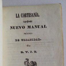 Libros antiguos: 1850 * LA CORTESANIA * MANUAL DE URBANIDAD . Lote 55153012