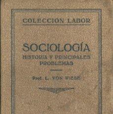 Libros antiguos: SOCIOLOGÍA: (HISTORIA Y PRINCIPALES PROBLEMAS) - WIESE, LEOPOLD VON. LABOR MADRID 1932 EXLIBRIS . Lote 55155327
