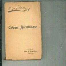 Libros antiguos: APOGEO Y DECADENCIA DE CÉSAR BIROTTEAU. H. DE BALZAC. Lote 55708981