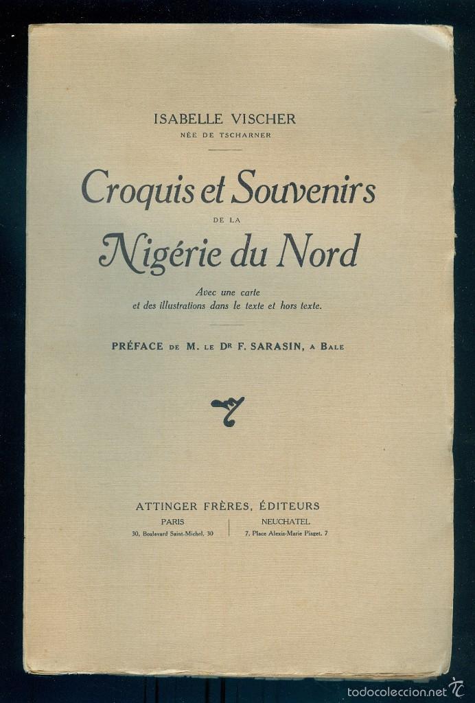 NUMULITE L0279 CROQUIS ET SOUVENIRS DE LA NIGÉRIE DU NORD ISABELLE VISCHER NIGERIA ÁFRICA FRANCÉS (Libros Antiguos, Raros y Curiosos - Pensamiento - Sociología)