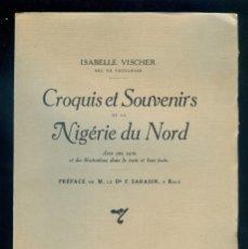 Libros antiguos: NUMULITE L0279 CROQUIS ET SOUVENIRS DE LA NIGÉRIE DU NORD ISABELLE VISCHER NIGERIA ÁFRICA FRANCÉS. Lote 55974780