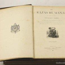 Libros antiguos: 7383 - LAS RAZAS HUMANAS. TOMOS I Y II(VER DESCRIP). RATZEL. EDI. M. Y SIMÓN. 1888-89.. Lote 56205792