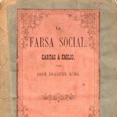 Libros antiguos: JOSÉ JOAQUÍN RIBÓ : LA FARSA SOCIAL - CARTAS A EMILIO (JAIME JEPÚS, 1865). Lote 56497653