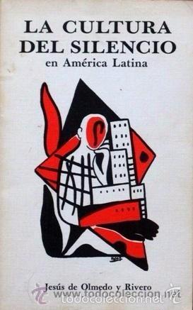 LA CULTURA DEL SILENCIO EN AMERICA LATINA - OLMEDO Y RIVERO (Libros Antiguos, Raros y Curiosos - Pensamiento - Sociología)