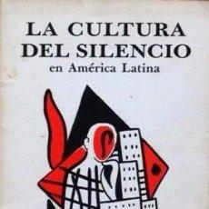 Libros antiguos: LA CULTURA DEL SILENCIO EN AMERICA LATINA - OLMEDO Y RIVERO. Lote 56569318