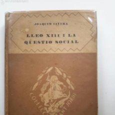 Libros antiguos: JOAQUIM CIVERA. LLEÓ XIII I LA QÜESTIÓ SOCIAL. ED. BARCINO. BARCELONA, 1927. LEÓN XIII. . Lote 57048337