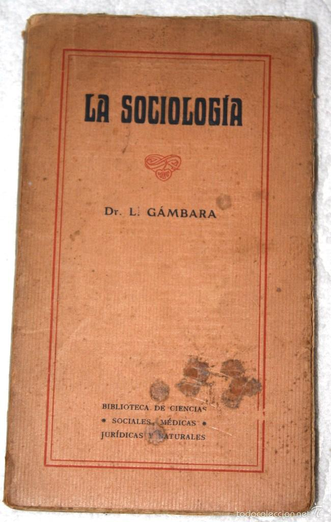 LA SOCIOLOGÍA 1920 APROX. DR. GÁMBARA. BIBLIOTECA CIENCIAS SOCIALES, MÉDICAS, JURÍDICAS Y NATURALES (Libros Antiguos, Raros y Curiosos - Pensamiento - Sociología)