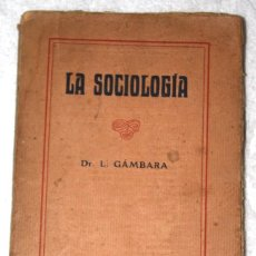 Libros antiguos: LA SOCIOLOGÍA 1920 APROX. DR. GÁMBARA. BIBLIOTECA CIENCIAS SOCIALES, MÉDICAS, JURÍDICAS Y NATURALES. Lote 57266636