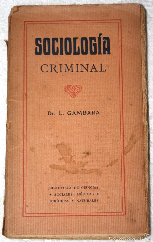 SOCIOLOGÍA CRIMINAL 1920 APROX. DR GÁMBARA. BIBLIOT. CIENCIASSOCIALES, MÉDICAS, JURÍDICAS, NATURALES (Libros Antiguos, Raros y Curiosos - Pensamiento - Sociología)