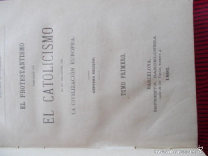 Libros antiguos: EL PROTESTANTISMO, DE BALMES, EN 2 TOMOS. DEL AÑO 1.895 - Foto 3 - 57425913