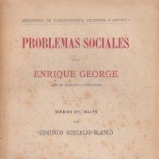 Libros antiguos: ENRIQUE GEORGE. PROBLEMAS SOCIALES. MADRID, C. 1920.. Lote 58111260