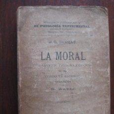 Libros antiguos: LA MORAL, FUNDAMENTOS PSICO-SOCIOLOGICOS DE UNA CONDUCTA RACIONAL. 1905 TRADUCCIÓN DE R. RUBIO. Lote 62890256
