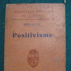 Libros antiguos: POSITIVISME L´AVENÇ 1904. EMILI LITRRE.. Lote 63192064