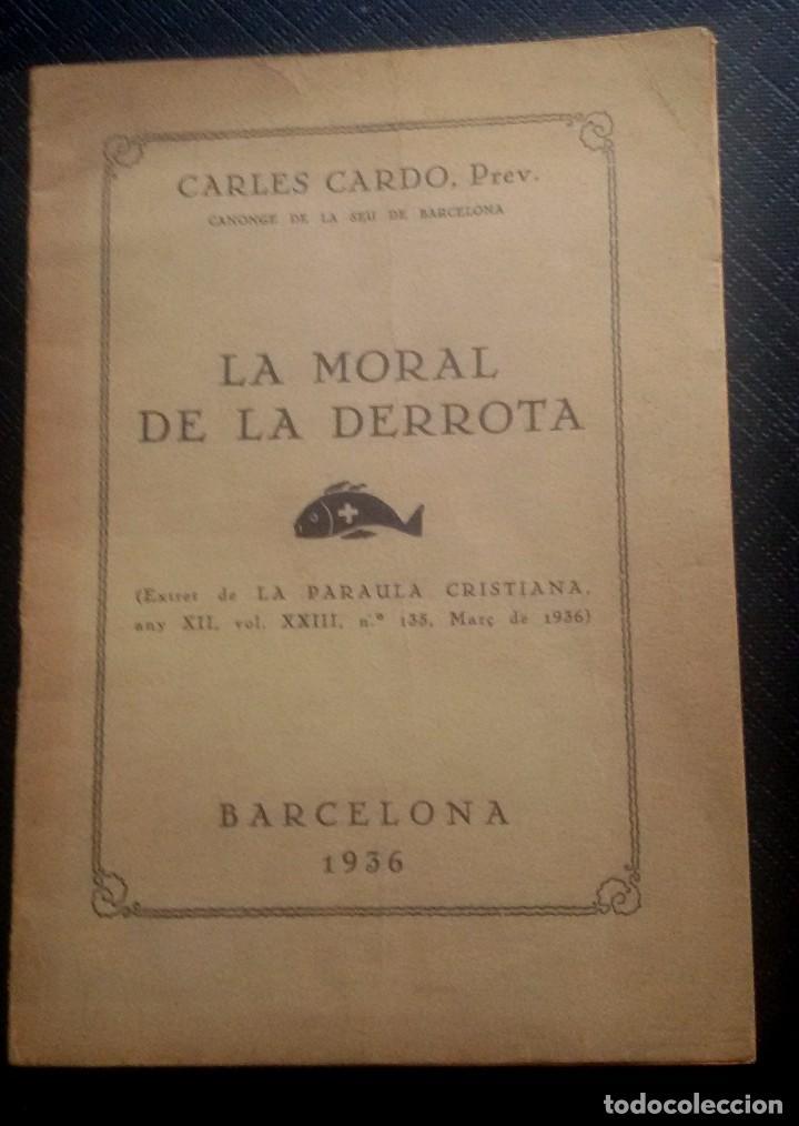 LA MORAL DE LA DERROTA - CARLES CARDÓ (Libros Antiguos, Raros y Curiosos - Pensamiento - Sociología)