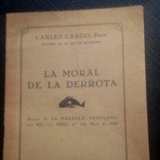 Libros antiguos: LA MORAL DE LA DERROTA - CARLES CARDÓ. Lote 63704059