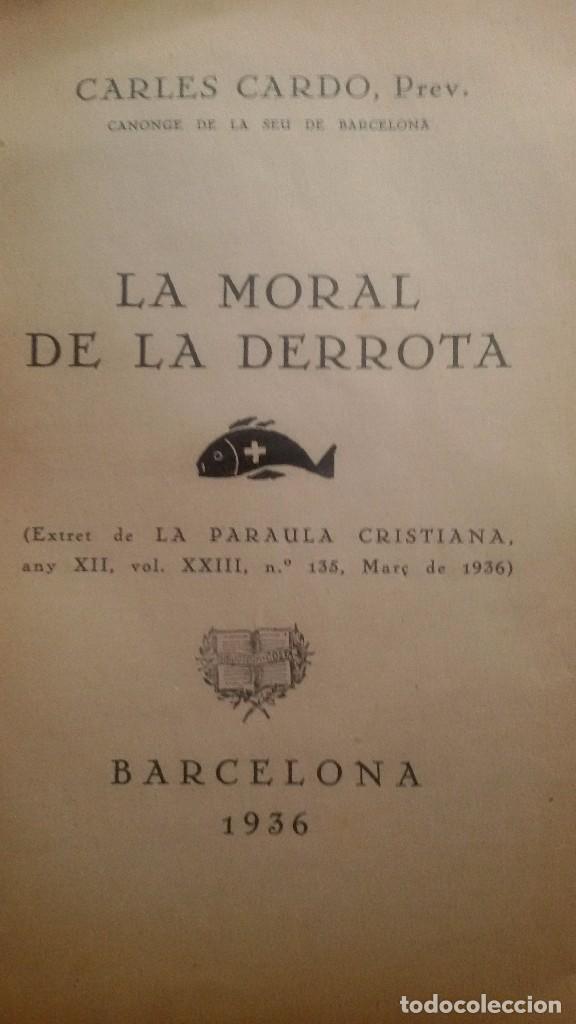 Libros antiguos: LA MORAL DE LA DERROTA - CARLES CARDÓ - Foto 3 - 63704059