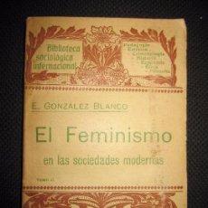 Libros antiguos: EL FEMINISMO EN LAS SOCIEDADES MODERNAS TOM 2. BIBLIOTECA SOCIOLOGICA INTERNACIONAL. EDIT. HENRICH. Lote 63779491