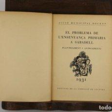 Libros antiguos: 5025- EL PROBLEMA DE L'ENSENYANÇA PRIMARIA A SABADELL. EDIT. COMISSIO DE CULTURA. 1931.. Lote 44236977