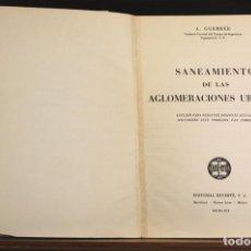 Libros antiguos: 8169 - SANEAMIENTO DE LAS AGLOMERACIONES URBANAS. GUERRÉE. EDIT. REVERTÉ. 1962.. Lote 66317014