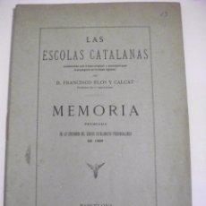 Libros antiguos: 1886 LAS ESCOLAS CATALANAS - MEMORIA PREMIADA EN LO CERTAMEN DEL CENTRE CATALANISTA PROVENSALENCH. Lote 72129791