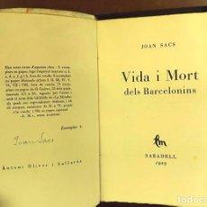 Libros antiguos: 8294 - VIDA I MORT DELS BARCELONINS. EJEM. Nº 4/75. FIRMA AUTOR. J. SACS. IMP. J. SALLENT. 1929.. Lote 72843331