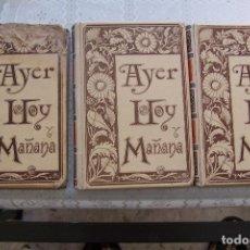 Livros antigos: AYER, HOY Y MAÑANA. MONTANER Y SIMÓN EDITORES 1893.. Lote 72909967