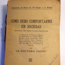Libros antiguos: CÓMO DEBO COMPORTARME EN SOCIEDAD. Lote 79778709