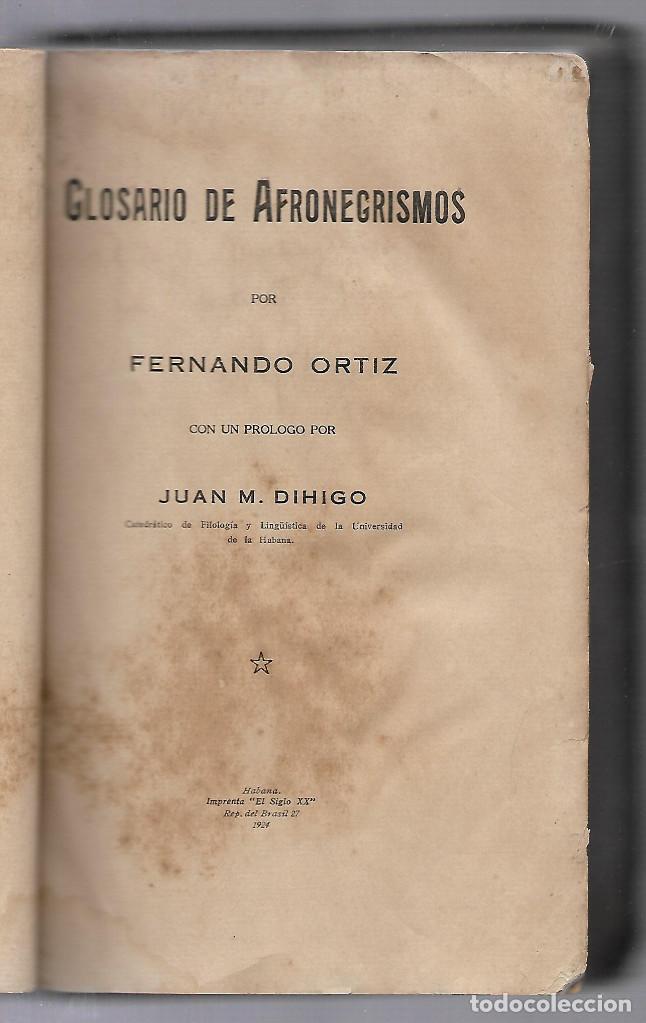 GLOSARIO DE AFRONEGRISMOS. FERNANDO ORTIZ. 1924 HABANA, IMP. EL SIGLO. 558 PAGINAS. VER FOTOS (Libros Antiguos, Raros y Curiosos - Pensamiento - Sociología)