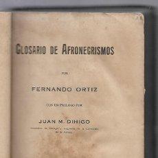 Libros antiguos: GLOSARIO DE AFRONEGRISMOS. FERNANDO ORTIZ. 1924 HABANA, IMP. EL SIGLO. 558 PAGINAS. VER FOTOS. Lote 81733964