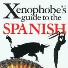 Libros antiguos: LAUNAY, DREW: XENOPHOBE'S GUIDE TO THE SPANISH. Lote 83511720