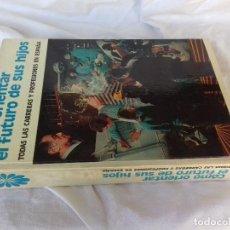 Libros antiguos: COMO ORIENTAR EL FUTURO DE SUS HIJOS-TODAS LAS CARRERAS Y PROFESIONES EN ESPAÑA-DANAE-1976. Lote 86992736