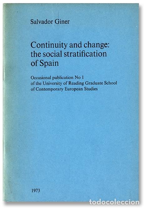 SALVADOR GINER. CONTINUITY AND CHANGE: THE SOCIAL STRATIFICATION OF SPAIN. 1973. PEDIDO MÍNIMO 6€ (Libros Antiguos, Raros y Curiosos - Pensamiento - Sociología)