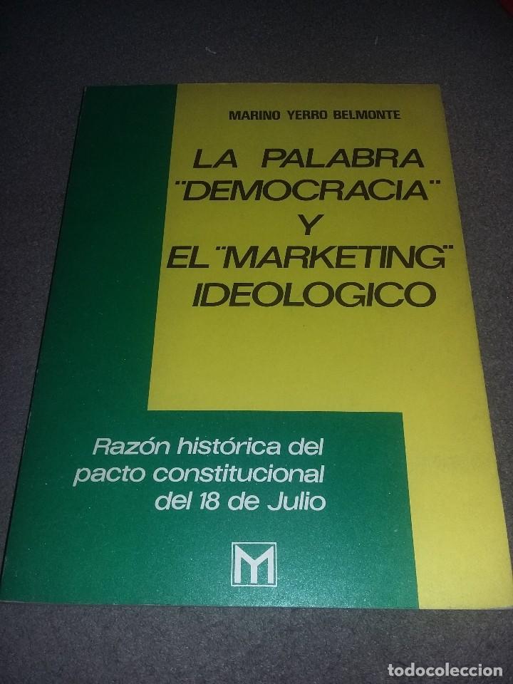 LA PALABRA DEMOCRACIA Y EL MARKETING IDEOLOGICO, MARINO YERRO BELMONTE REF. EST. 120 (Libros Antiguos, Raros y Curiosos - Pensamiento - Sociología)