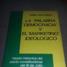 Libros antiguos: LA PALABRA DEMOCRACIA Y EL MARKETING IDEOLOGICO, MARINO YERRO BELMONTE REF. EST. 120. Lote 88928960