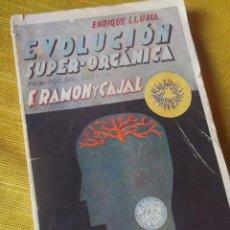Libros antiguos: LIBRO EVOLUCIÓN SUPER ORGÁNICA-ENRIQUE LLURIA Y SANTIAGO RAMON Y CAJAL.. Lote 89744832