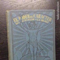Libros antiguos: EL PODER DEL CARACTER, ATKINSON, W.W. Y BEALS, E.E.. Lote 146723146