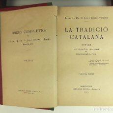 Libros antiguos: LA TRADICIÓ CATALANA. JOSEP TORRAS Y BAGES. EDITORIAL IBÉRICA. 1913.. Lote 93244465