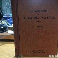 Libros antiguos: COMPENDIO DE ECONOMÍA POLÍTICA. A. WEBER.. Lote 93871445