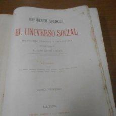 Libros antiguos: HERIBERTO SPENCER EL UNIVERSO SOCIAL SOCIOLOGIA GENERAL Y DERCRIPTIVA (TOMO PRIMERO) BARCELONA. Lote 94852843