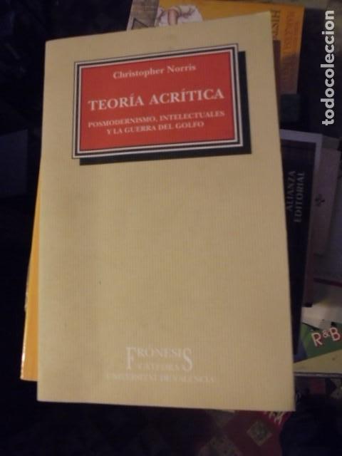 CHRISTOPHER NORRIS - TEORIA ACRITICA POSMODERNISMO INTELECTUALES GUERRA DEL GOLFO - ENVIO GRATIS (Libros Antiguos, Raros y Curiosos - Pensamiento - Sociología)