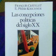 Libros antiguos: LAS CONCEPCIONES POLÍTICAS DEL SIGLO XX FRANCOIS CHÂTELET ESPASA UNIVERSIDAD 1986 1ªEDICIÓN. Lote 100549851