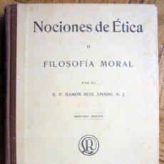 Libros antiguos: NOCIONES DE ÉTICA O FILOSOFÍA MORAL.- RAMÓN RUIZ AMADO .1928. Lote 100737423