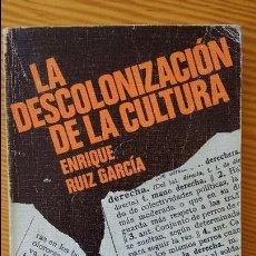 Libros antiguos: LA DESCOLONIZACIÓN DE LA CULTURA. Lote 102545519